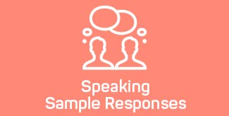 IELTS speaking - sample responses